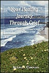 Your Healing Journey Through Grief: A Practical Guide To Grief Management