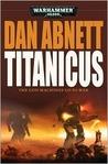 Titanicus by Dan Abnett