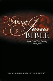 Holy Bible: It's All About Jesus Bible: Your One-Year Journey with Jesus