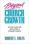 Beyond Church Growth: Action Plans for Developing a Dynamic Church