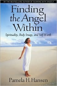 Finding the Angel Within by Pamela H. Hansen