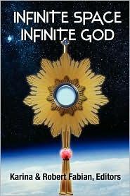 Infinite Space, Infinite God by Karina Lumbert Fabian