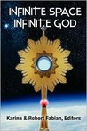 Infinite Space, Infinite God by Karina Lumbert Fabian