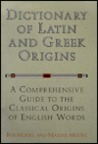 Dictionary of Latin and Greek Origins: A Comprehensive Guide to the Classical Origins of English Words