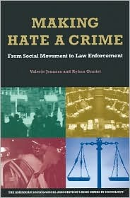 Making Hate A Crime: From Social Movement to Law Enforcement: From Social Movement to Law Enforcement