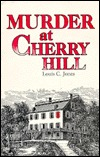 Murder at Cherry Hill by Louis Clark Jones