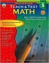 Teach & Test Math: Skill Instruction And Test-taking Practice Grade 5 (Skills for Success-Teach & Test Series)