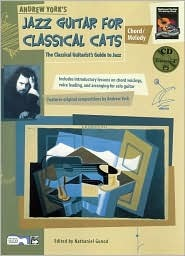 Jazz Guitar for Classical Cats: Chord/Melody (the Classical Guitarist's Guide to Jazz, Book & CD