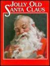 Jolly Old Santa Claus