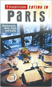 Insight Guides Eating in Paris: Restaurants, Bars, Pubs and Cafes