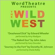 The Wild West: Deadwood Dick/The Naked Gun/Journey to the Fort