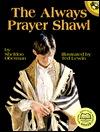 The Always Prayer Shawl by Sheldon Oberman