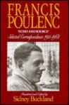 Francis Poulenc: 'Echo and Source' : Selected Correspondence 1915-1963
