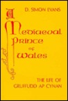 A Mediaeval Prince of Wales by D. Simon Evans