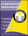 Examination Preparation: A Complete Guide for the Physical Therapist