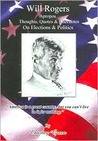 Will Rogers Apropos Thoughts, Quotes & Anecdotes