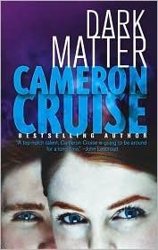 Dark Matter by Cameron Cruise