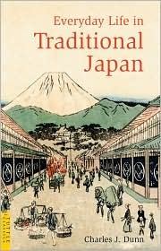Everyday Life in Traditional Japan by Charles J. Dunn