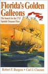 Florida's Golden Galleons: The Search for the 1715 Spanish Treasure Fleet