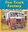 Fire Truck Factory