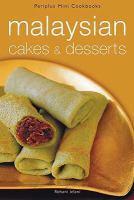 Malaysian Cakes and Dessert by Rohani Jelani
