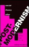Social Theory After Post-Modernism: Rethinking Production, Law, and Class