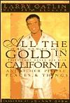 All the Gold in California and Other People, Places and Things