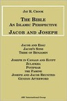 Bible: An Islamic Perspective: Jacob and Joseph