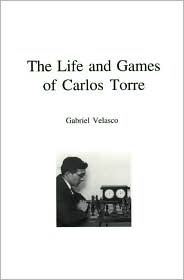 Life and Games of Carlos Torre