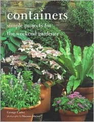 Containers: Simple Projects for the Weekend Gardener
