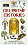 Gruesome Histories [With 1-Page]
