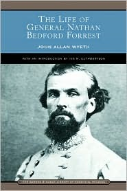 The Life of General Nathan Bedford Forrest