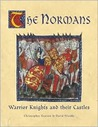 The Normans: Warrior Knights and their Castles