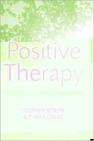 Positive Therapy: A Meta-Theory for Positive Psychological Practice