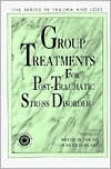 Group Treatment for Post Traumatic Stress Disorder: Conceptualization, Themes and Processes