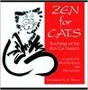 Zen for Cats: Teachings of the Zen Cat Masters