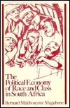 The Political Economy of Race and Class in South Africa