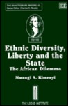 Ethnic Diversity, Liberty and the State: The African Dilemma