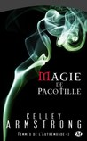 Magie de pacotille by Kelley Armstrong