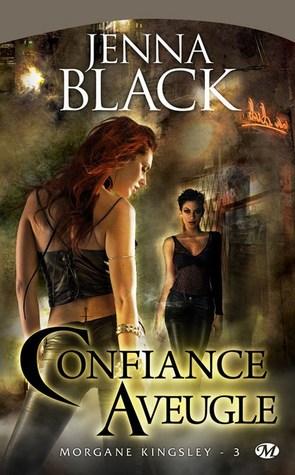 Confiance aveugle (Morgane Kingsley, #3)