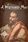 A Wretched Man: A...