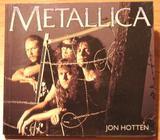 Metallica by Jon Hotten
