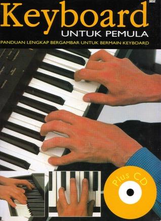 Keyboard Untuk Pemula, panduan lengkap bergambar untuk bermain keyboard