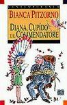 Diana, Cupìdo e il Commendatore by Bianca Pitzorno