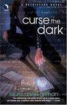 Curse the Dark by Laura Anne Gilman