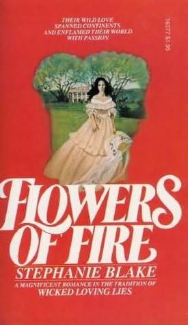 Flowers of Fire by Stephanie  Blake