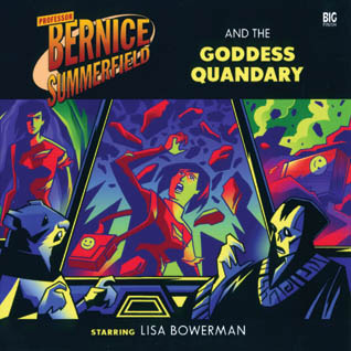 Professor Bernice Summerfield and the Goddess Quandry by Andy Russell