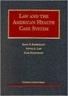 Law & the American Health Care System (University Casebook Series))