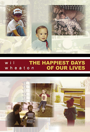 The Happiest Days of Our Lives by Wil Wheaton