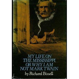 My life on the Mississippi: Or, Why I am not Mark Twain,